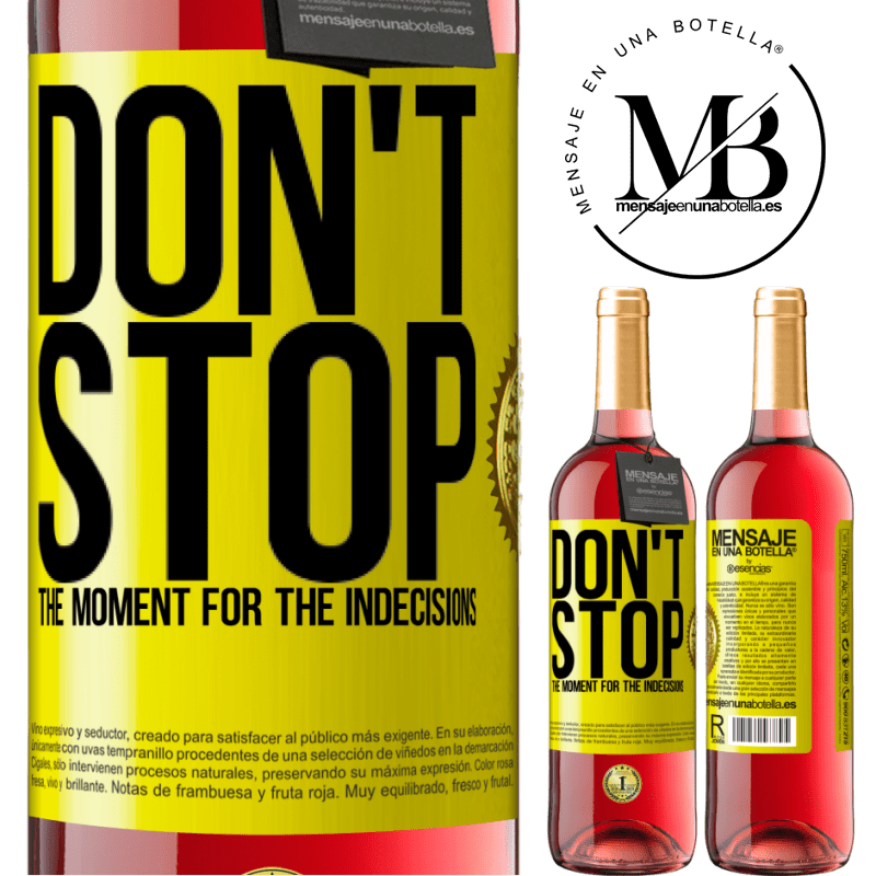 24,95 € Free Shipping | Rosé Wine ROSÉ Edition Don't stop the moment for the indecisions Yellow Label. Customizable label Young wine Harvest 2020 Tempranillo