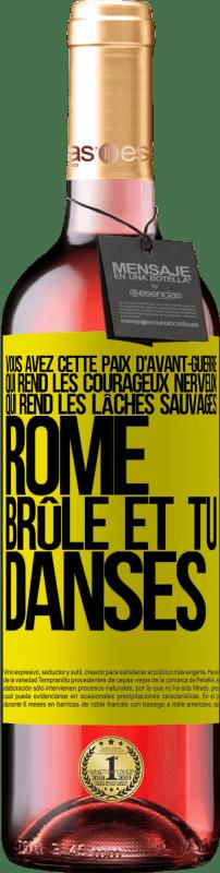 24,95 € Envoi gratuit | Vin rosé Édition ROSÉ Vous avez cette paix d'avant-guerre qui rend les courageux nerveux, qui rend les lâches sauvages. Rome brûle et tu danses Étiquette Jaune. Étiquette personnalisable Vin jeune Récolte 2020 Tempranillo