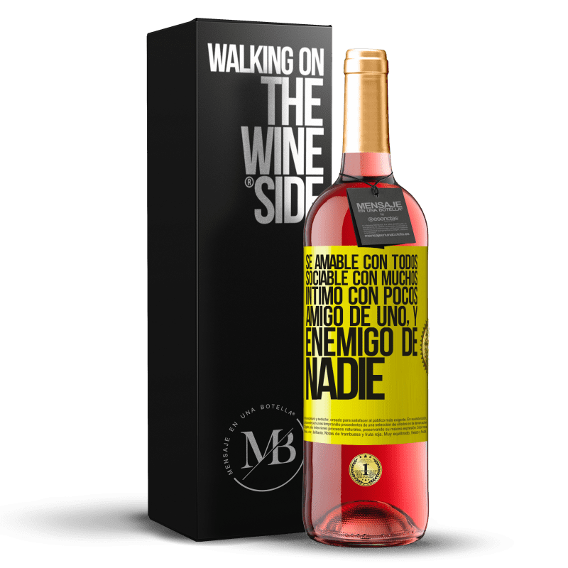 24,95 € Envoi gratuit | Vin rosé Édition ROSÉ Soyez gentil avec tout le monde, sociable avec beaucoup, intime avec peu, ami d'un et ennemi de personne Étiquette Jaune. Étiquette personnalisable Vin jeune Récolte 2020 Tempranillo