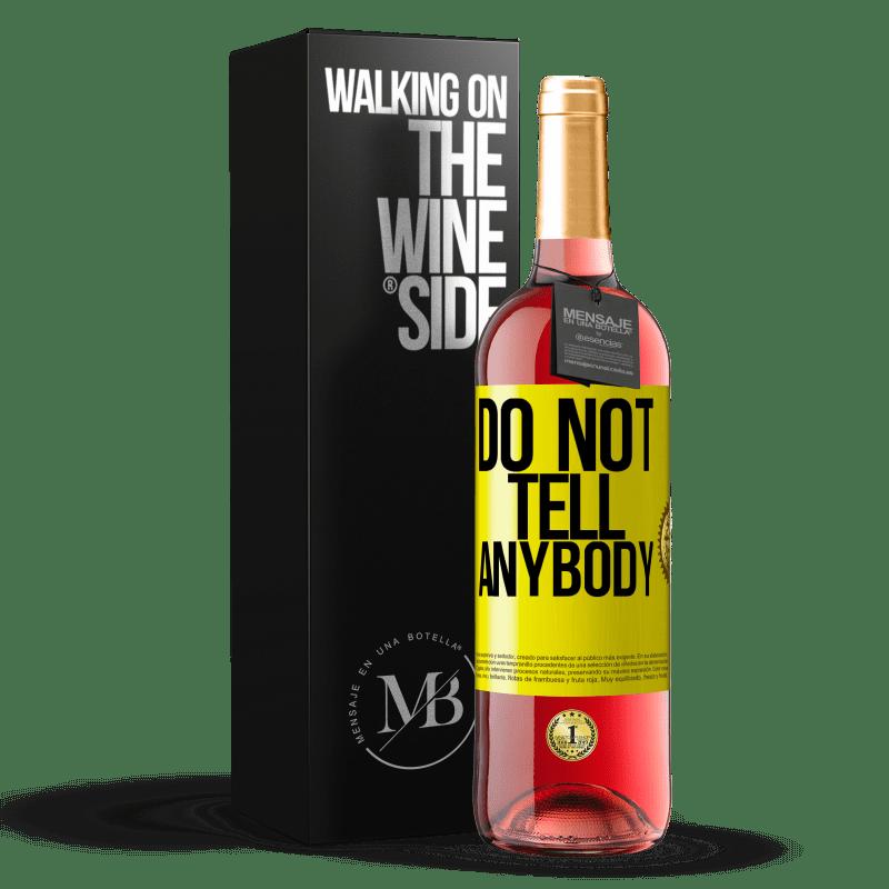 24,95 € Envoi gratuit | Vin rosé Édition ROSÉ Do not tell anybody Étiquette Jaune. Étiquette personnalisable Vin jeune Récolte 2020 Tempranillo