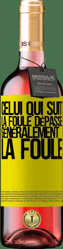 24,95 € Envoi gratuit   Vin rosé Édition ROSÉ Celui qui suit la foule dépasse généralement la foule Étiquette Jaune. Étiquette personnalisable Vin jeune Récolte 2020 Tempranillo