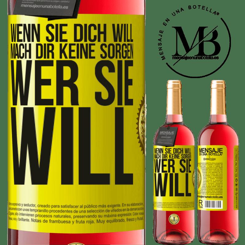 24,95 € Kostenloser Versand | Roséwein ROSÉ Ausgabe Wenn sie dich will, mach dir keine Sorgen, wer sie will Gelbes Etikett. Anpassbares Etikett Junger Wein Ernte 2020 Tempranillo