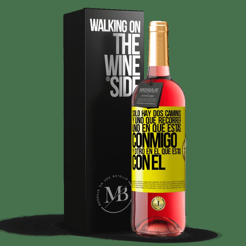 24,95 € Envoi gratuit   Vin rosé Édition ROSÉ Il n'y a que deux routes, et une à parcourir, une sur laquelle tu es avec moi et une sur laquelle tu es avec lui Étiquette Jaune. Étiquette personnalisable Vin jeune Récolte 2020 Tempranillo