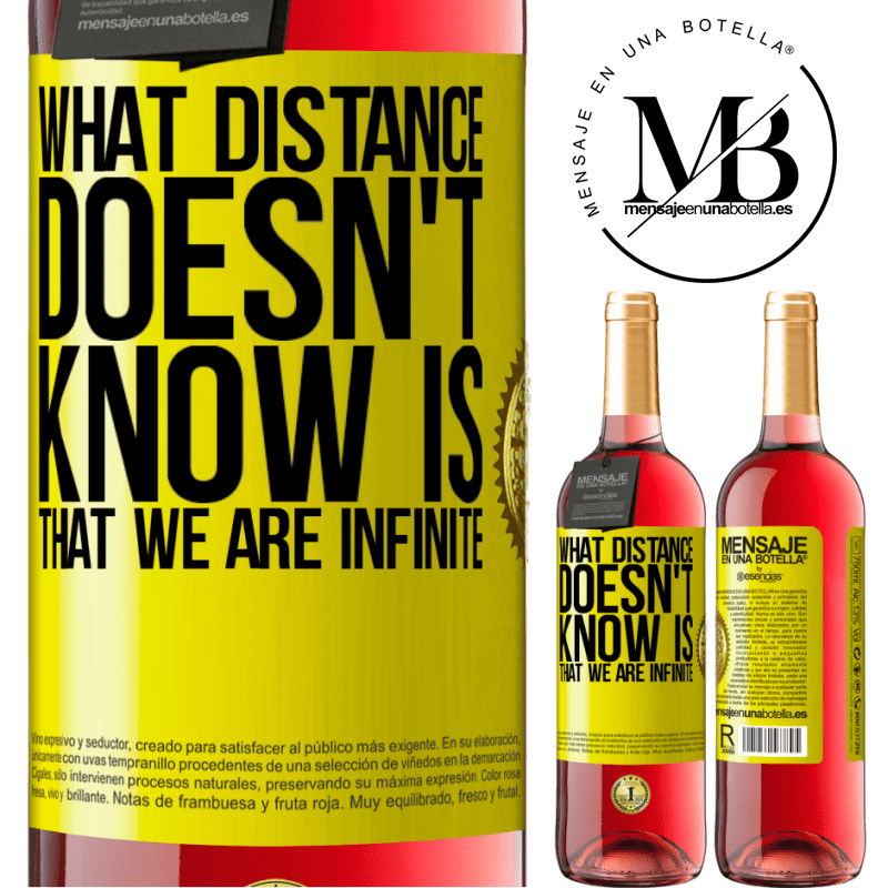24,95 € Free Shipping   Rosé Wine ROSÉ Edition What distance does not know is that we are infinite Yellow Label. Customizable label Young wine Harvest 2020 Tempranillo