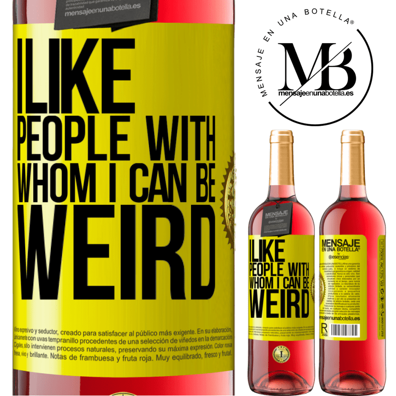 24,95 € Free Shipping | Rosé Wine ROSÉ Edition I like people with whom I can be weird Yellow Label. Customizable label Young wine Harvest 2020 Tempranillo