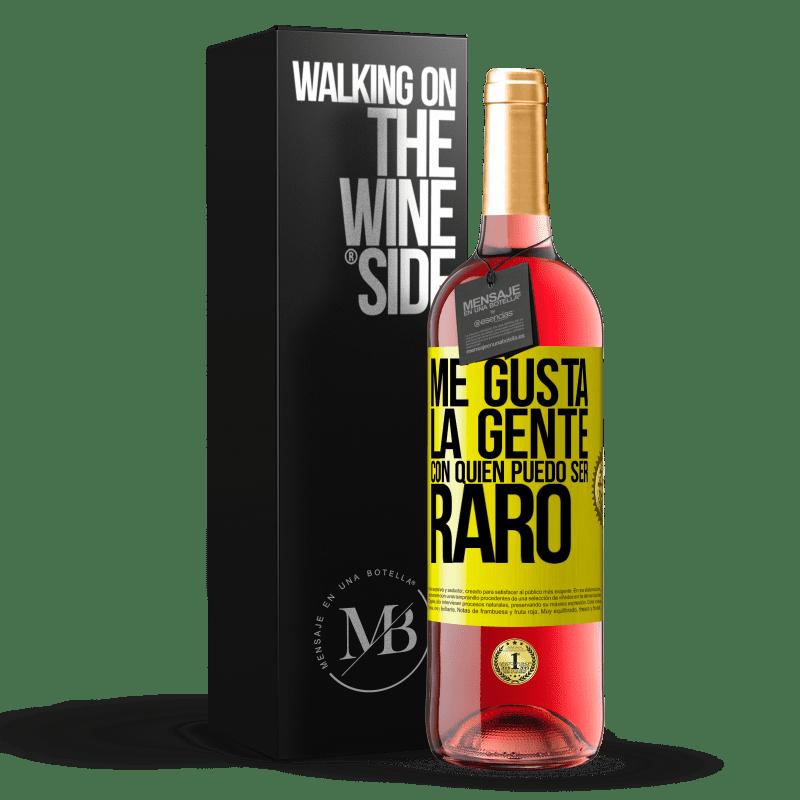 24,95 € Envoi gratuit | Vin rosé Édition ROSÉ J'aime les gens avec qui je peux être bizarre Étiquette Jaune. Étiquette personnalisable Vin jeune Récolte 2020 Tempranillo