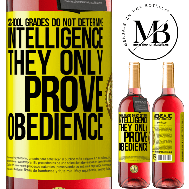 24,95 € Free Shipping   Rosé Wine ROSÉ Edition School grades do not determine intelligence. They only prove obedience Yellow Label. Customizable label Young wine Harvest 2020 Tempranillo
