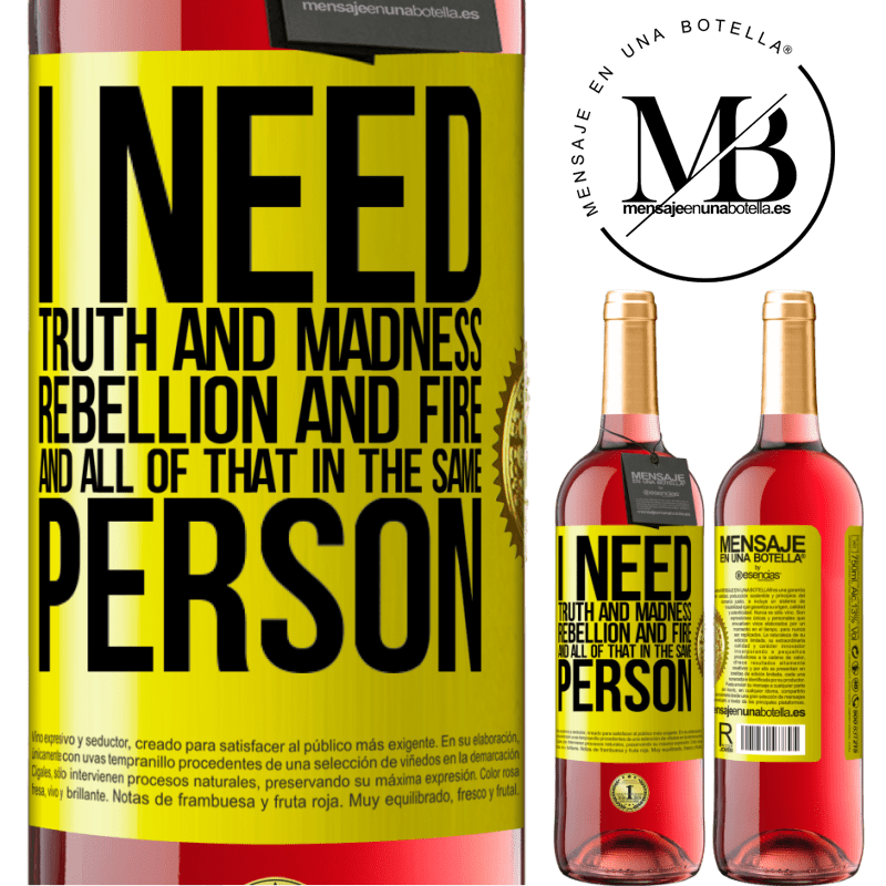 24,95 € Free Shipping | Rosé Wine ROSÉ Edition I need truth and madness, rebellion and fire ... And all that in the same person Yellow Label. Customizable label Young wine Harvest 2020 Tempranillo