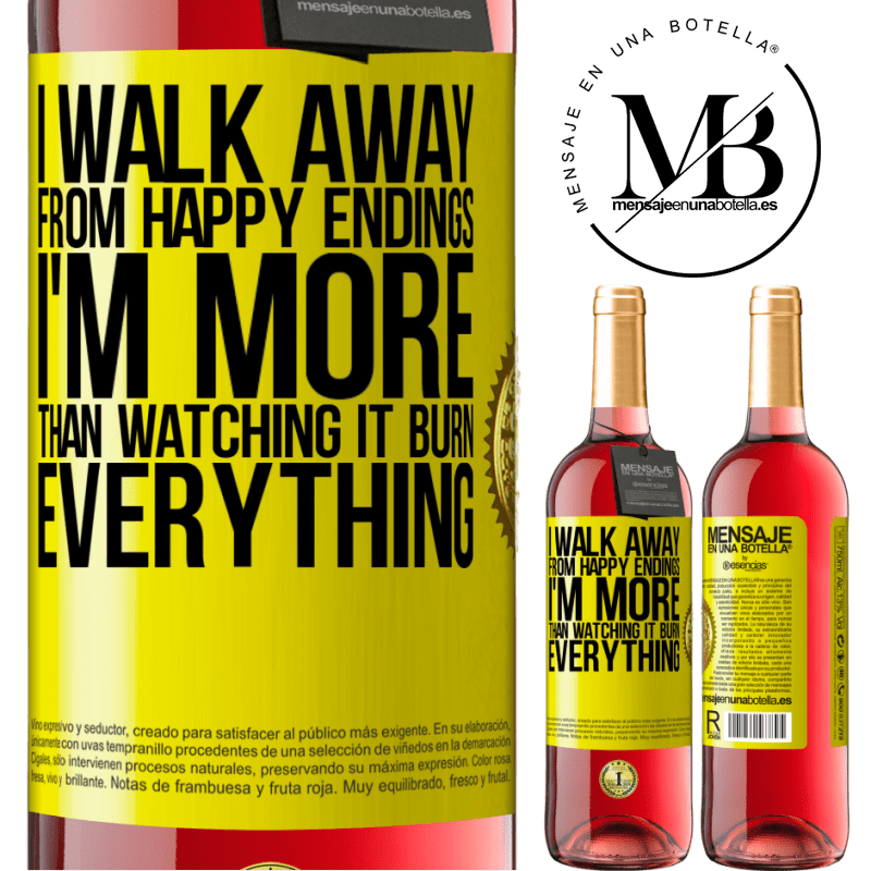 24,95 € Free Shipping | Rosé Wine ROSÉ Edition I walk away from happy endings, I'm more than watching it burn everything Yellow Label. Customizable label Young wine Harvest 2020 Tempranillo