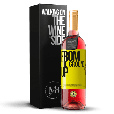 «From The Ground Up» Édition ROSÉ