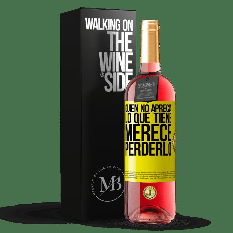 24,95 € Envoi gratuit | Vin rosé Édition ROSÉ Qui n'apprécie pas ce qu'il a, mérite de le perdre Étiquette Jaune. Étiquette personnalisable Vin jeune Récolte 2020 Tempranillo