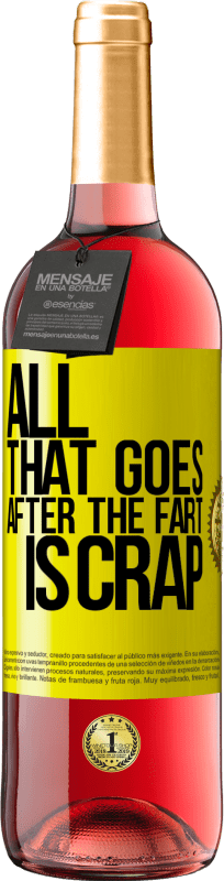 24,95 € Free Shipping | Rosé Wine ROSÉ Edition All that goes after the fart is crap Yellow Label. Customizable label Young wine Harvest 2020 Tempranillo