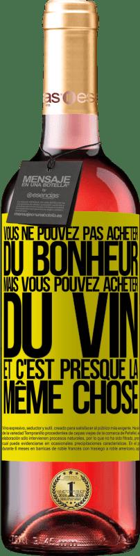 24,95 € Envoi gratuit | Vin rosé Édition ROSÉ Vous ne pouvez pas acheter du bonheur, mais vous pouvez acheter du vin et c'est presque la même chose Étiquette Jaune. Étiquette personnalisable Vin jeune Récolte 2020 Tempranillo