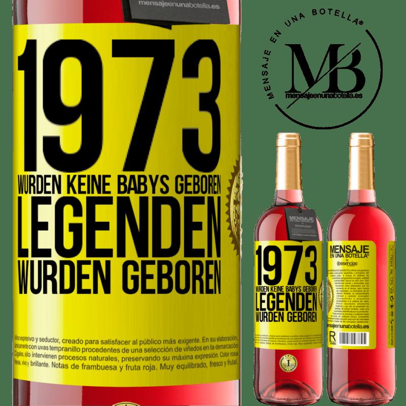 24,95 € Kostenloser Versand   Roséwein ROSÉ Ausgabe 1973 wurden keine Babys geboren. Legenden wurden geboren Gelbes Etikett. Anpassbares Etikett Junger Wein Ernte 2020 Tempranillo