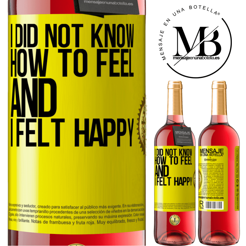 24,95 € Free Shipping | Rosé Wine ROSÉ Edition I did not know how to feel and I felt happy Yellow Label. Customizable label Young wine Harvest 2020 Tempranillo