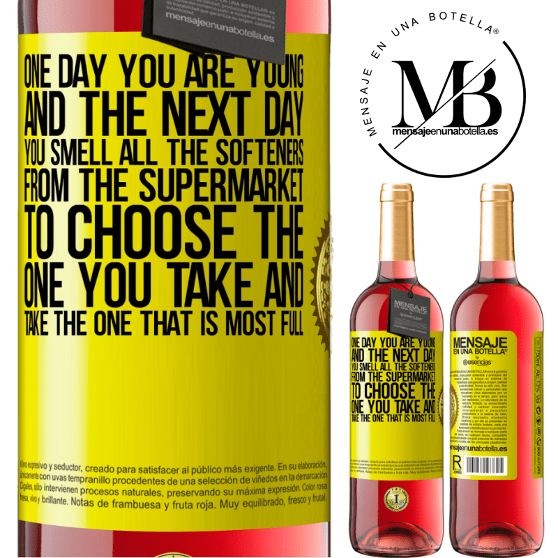 24,95 € Free Shipping   Rosé Wine ROSÉ Edition One day you are young and the next day, you smell all the softeners from the supermarket to choose the one you take and take Yellow Label. Customizable label Young wine Harvest 2020 Tempranillo