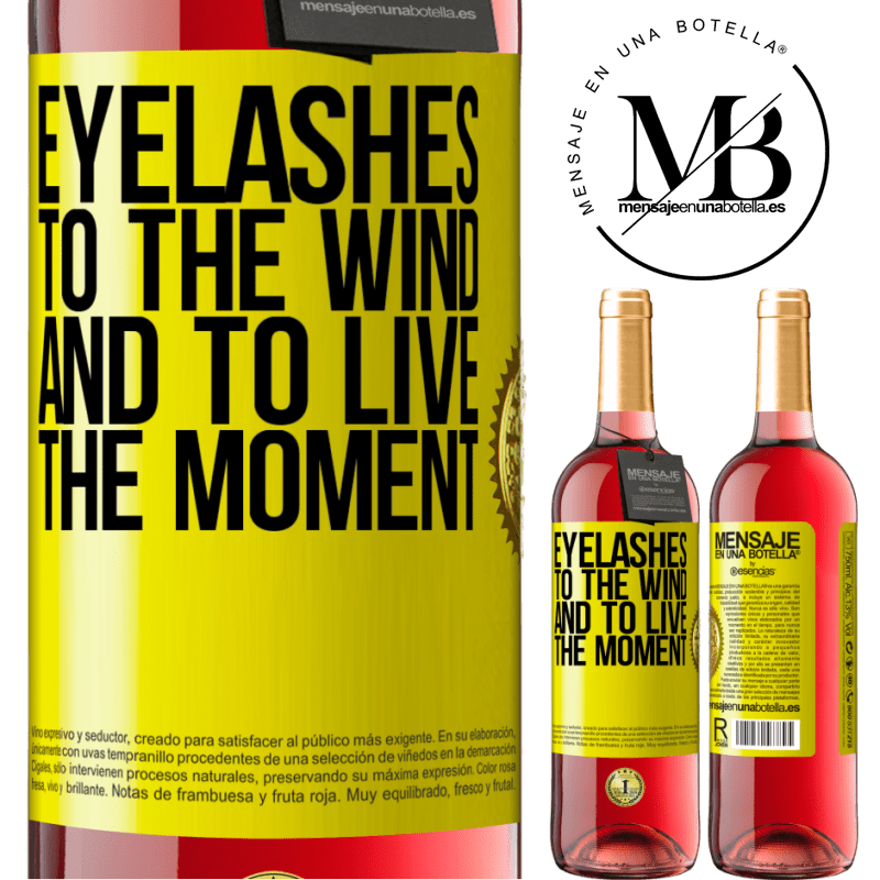 24,95 € Free Shipping | Rosé Wine ROSÉ Edition Eyelashes to the wind and to live in the moment Yellow Label. Customizable label Young wine Harvest 2020 Tempranillo