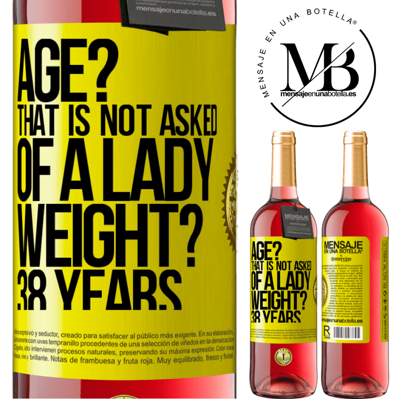 24,95 € Free Shipping | Rosé Wine ROSÉ Edition Age? That is not asked of a lady. Weight? 38 years Yellow Label. Customizable label Young wine Harvest 2020 Tempranillo