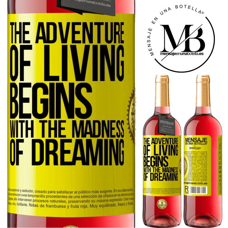 24,95 € Free Shipping | Rosé Wine ROSÉ Edition The adventure of living begins with the madness of dreaming Yellow Label. Customizable label Young wine Harvest 2020 Tempranillo