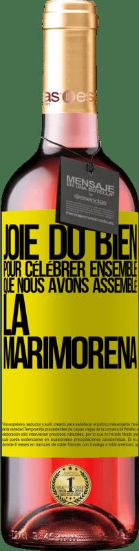 24,95 € Envoi gratuit | Vin rosé Édition ROSÉ Joie du bien, pour célébrer ensemble que nous avons assemblé la marimorena Étiquette Jaune. Étiquette personnalisable Vin jeune Récolte 2020 Tempranillo