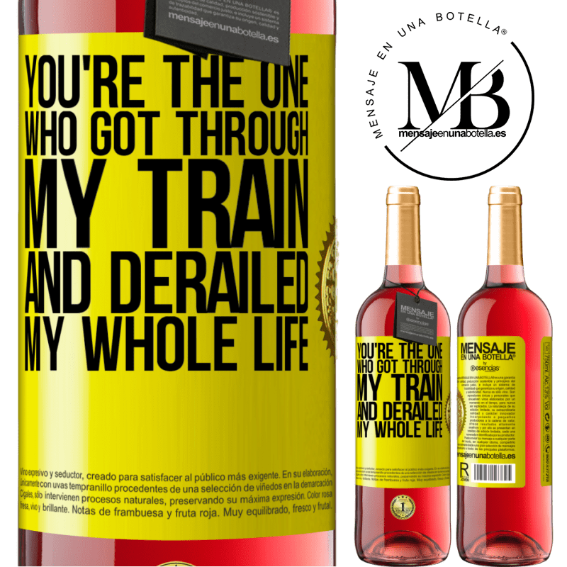 24,95 € Free Shipping | Rosé Wine ROSÉ Edition You're the one who got through my train and derailed my whole life Yellow Label. Customizable label Young wine Harvest 2020 Tempranillo