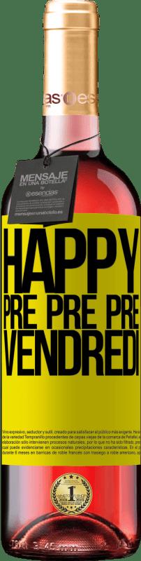 24,95 € Envoi gratuit   Vin rosé Édition ROSÉ Happy pre pre pre vendredi Étiquette Jaune. Étiquette personnalisable Vin jeune Récolte 2020 Tempranillo
