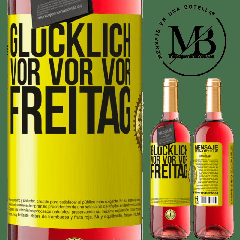 24,95 € Kostenloser Versand   Roséwein ROSÉ Ausgabe Glücklich vor vor vor Freitag Gelbes Etikett. Anpassbares Etikett Junger Wein Ernte 2020 Tempranillo