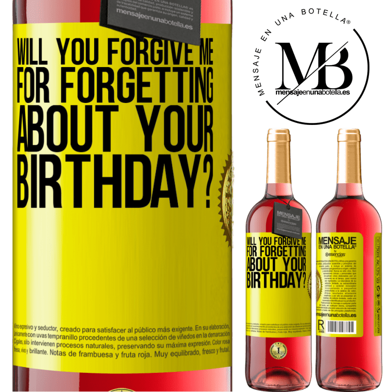 24,95 € Free Shipping   Rosé Wine ROSÉ Edition Will you forgive me for forgetting about your birthday? Yellow Label. Customizable label Young wine Harvest 2020 Tempranillo