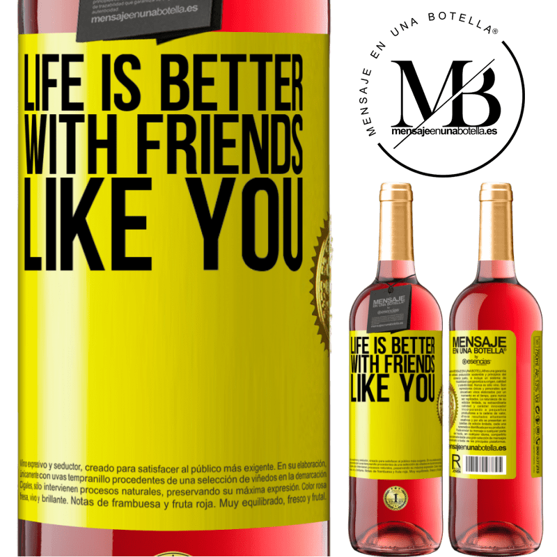 24,95 € Free Shipping | Rosé Wine ROSÉ Edition Life is better, with friends like you Yellow Label. Customizable label Young wine Harvest 2020 Tempranillo