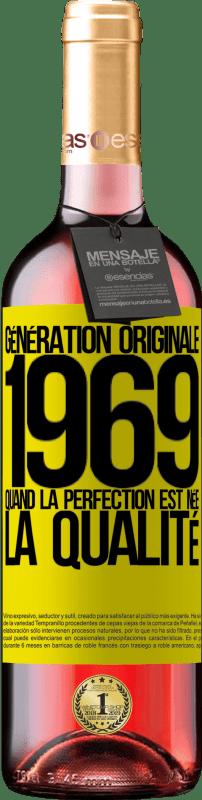 24,95 € Envoi gratuit | Vin rosé Édition ROSÉ Génération originale. 1969. Quand la perfection est née. La qualité Étiquette Jaune. Étiquette personnalisable Vin jeune Récolte 2020 Tempranillo