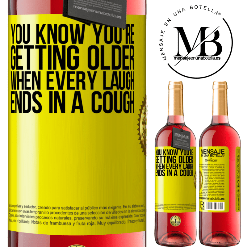 24,95 € Free Shipping | Rosé Wine ROSÉ Edition You know you're getting older, when every laugh ends in a cough Yellow Label. Customizable label Young wine Harvest 2020 Tempranillo