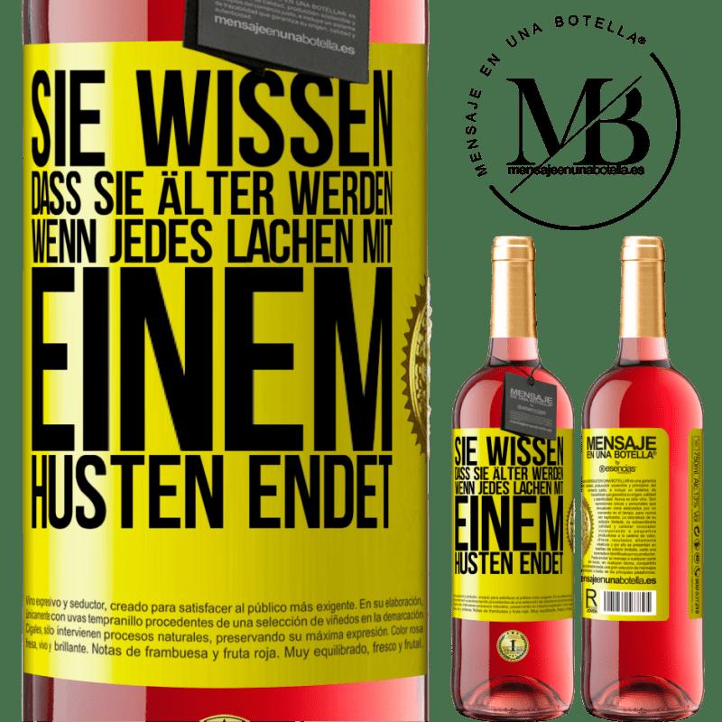 24,95 € Kostenloser Versand   Roséwein ROSÉ Ausgabe Sie wissen, dass Sie älter werden, wenn jedes Lachen mit einem Husten endet Gelbes Etikett. Anpassbares Etikett Junger Wein Ernte 2020 Tempranillo