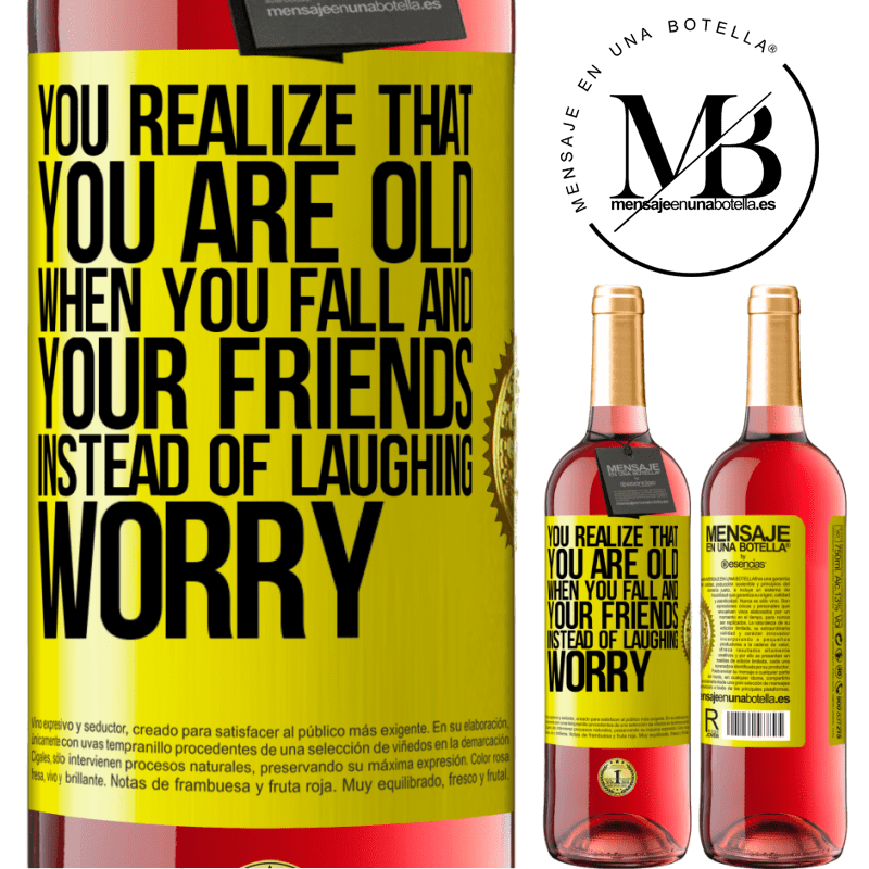 24,95 € Free Shipping   Rosé Wine ROSÉ Edition You realize that you are old when you fall and your friends, instead of laughing, worry Yellow Label. Customizable label Young wine Harvest 2020 Tempranillo