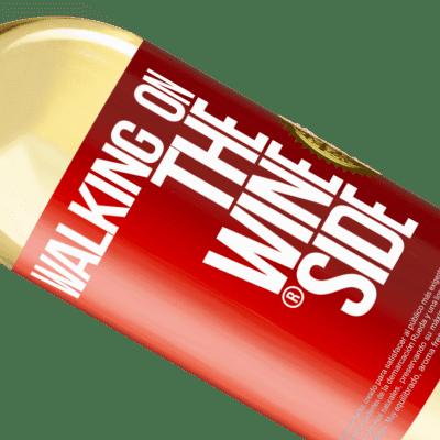 Expressions Uniques et Personnelles. «Walking on the Wine Side®» Édition WHITE