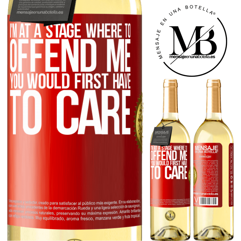 24,95 € Free Shipping | White Wine WHITE Edition I'm at a stage where to offend me, you would first have to care Red Label. Customizable label Young wine Harvest 2020 Verdejo
