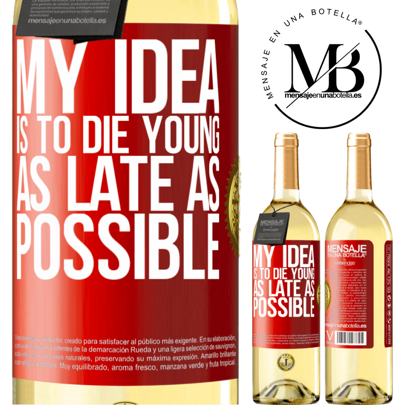 24,95 € Free Shipping | White Wine WHITE Edition My idea is to die young as late as possible Red Label. Customizable label Young wine Harvest 2020 Verdejo