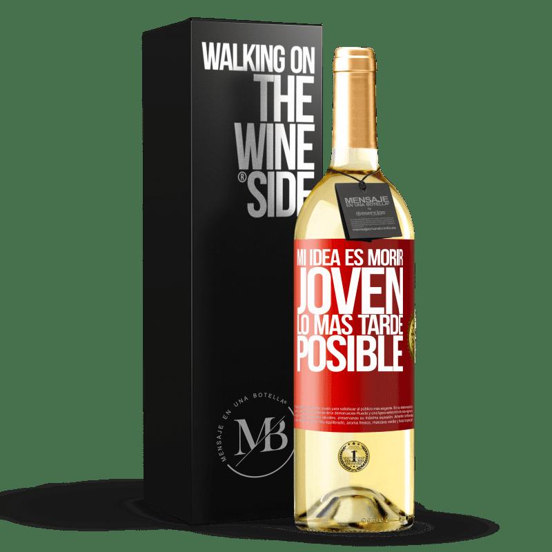 24,95 € Envoi gratuit   Vin blanc Édition WHITE Mon idée est de mourir jeune le plus tard possible Étiquette Rouge. Étiquette personnalisable Vin jeune Récolte 2020 Verdejo