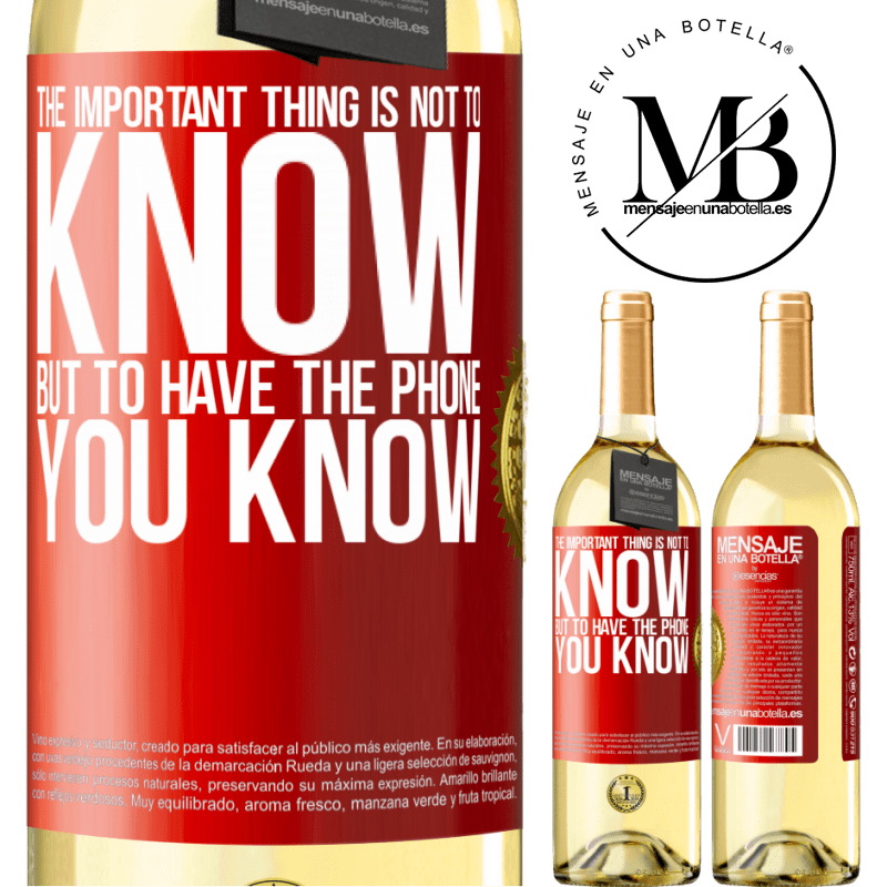 24,95 € Free Shipping   White Wine WHITE Edition The important thing is not to know, but to have the phone you know Red Label. Customizable label Young wine Harvest 2020 Verdejo