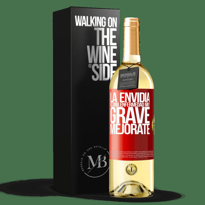 24,95 € Envío gratis | Vino Blanco Edición WHITE La envidia es una enfermedad muy grave, mejórate Etiqueta Roja. Etiqueta personalizable Vino joven Cosecha 2020 Verdejo