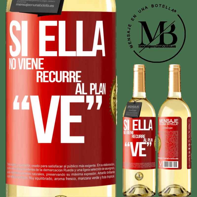 24,95 € Free Shipping | White Wine WHITE Edition Si ella no viene, recurre al plan VE Red Label. Customizable label Young wine Harvest 2020 Verdejo