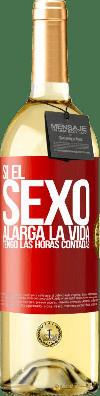 24,95 € Envío gratis | Vino Blanco Edición WHITE Si el sexo alarga la vida ¡Tengo las horas contadas! Etiqueta Roja. Etiqueta personalizable Vino joven Cosecha 2020 Verdejo