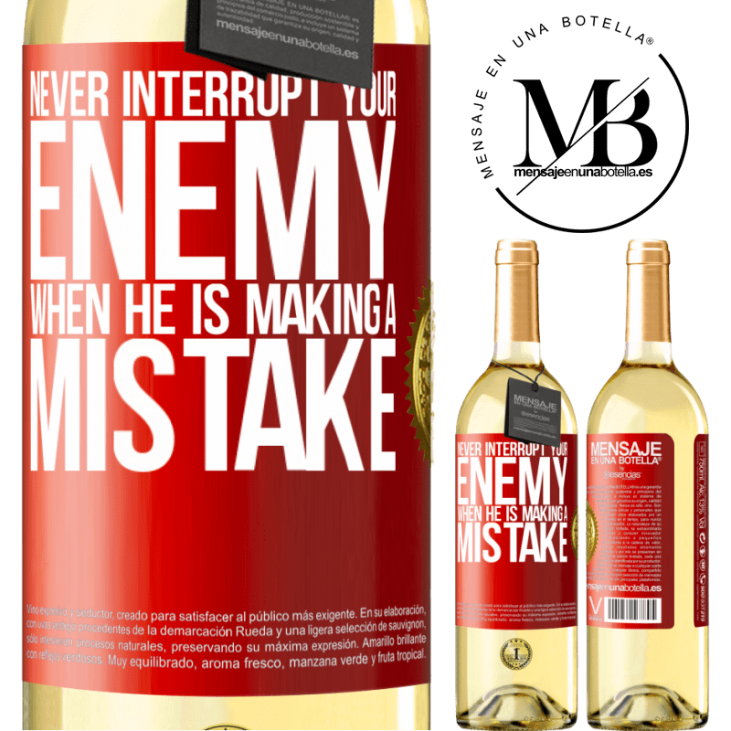 24,95 € Free Shipping | White Wine WHITE Edition Never interrupt your enemy when he is making a mistake Red Label. Customizable label Young wine Harvest 2020 Verdejo