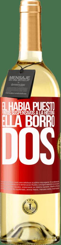24,95 € Envío gratis | Vino Blanco Edición WHITE Él había puesto puntos suspensivos a la historia, ella borró dos Etiqueta Roja. Etiqueta personalizable Vino joven Cosecha 2020 Verdejo
