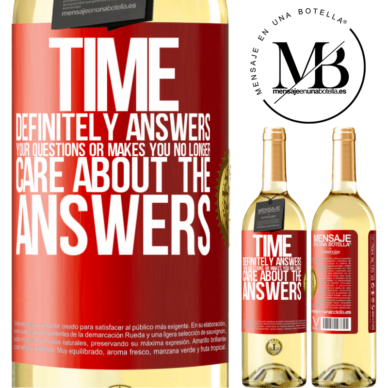 24,95 € Free Shipping   White Wine WHITE Edition Time definitely answers your questions or makes you no longer care about the answers Red Label. Customizable label Young wine Harvest 2020 Verdejo