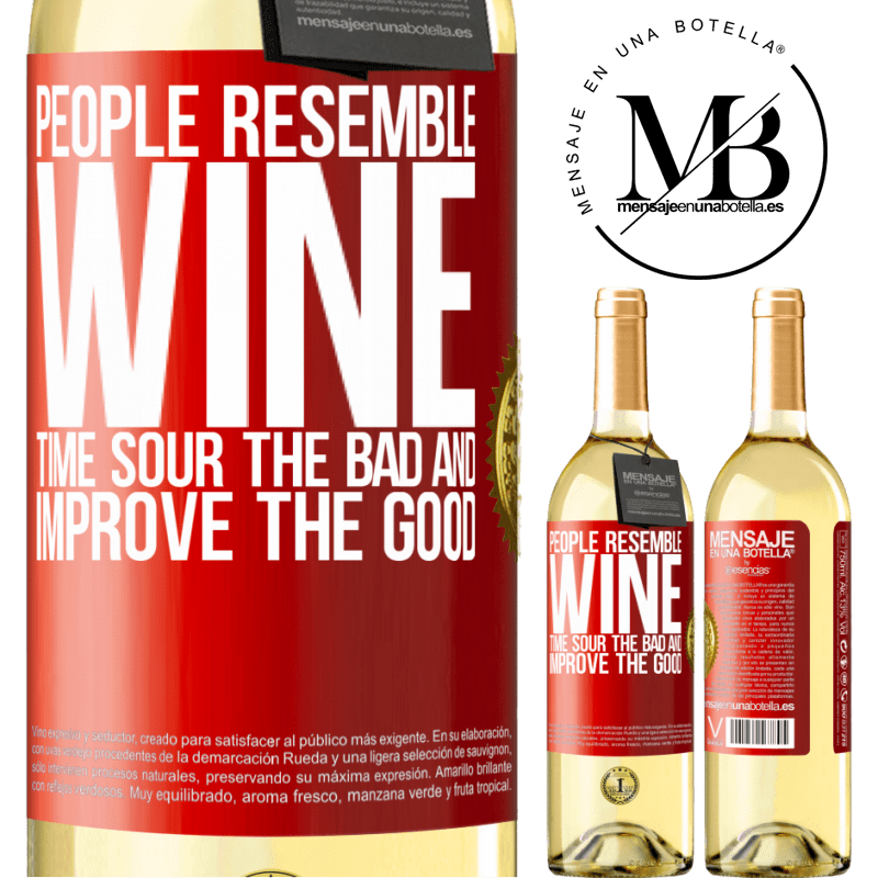 24,95 € Free Shipping | White Wine WHITE Edition People resemble wine. Time sour the bad and improve the good Red Label. Customizable label Young wine Harvest 2020 Verdejo