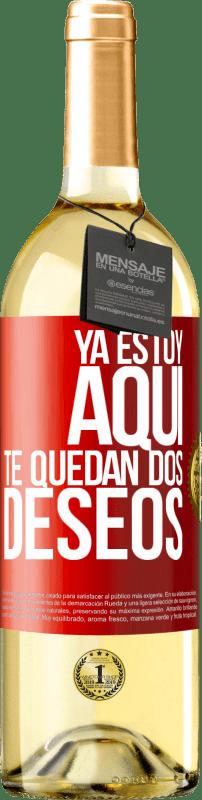 24,95 € Envío gratis | Vino Blanco Edición WHITE Ya estoy aquí. Te quedan dos deseos Etiqueta Roja. Etiqueta personalizable Vino joven Cosecha 2020 Verdejo