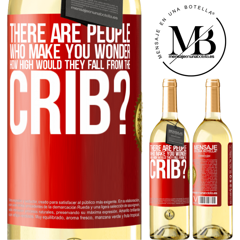 24,95 € Free Shipping | White Wine WHITE Edition There are people who make you wonder, how high would they fall from the crib? Red Label. Customizable label Young wine Harvest 2020 Verdejo