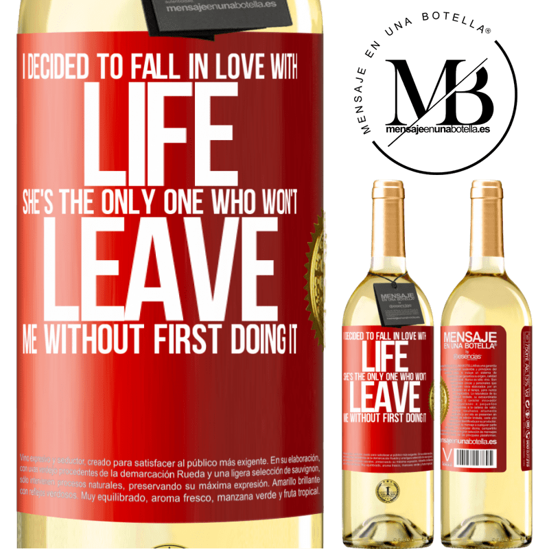 24,95 € Free Shipping | White Wine WHITE Edition I decided to fall in love with life. She's the only one who won't leave me without first doing it Red Label. Customizable label Young wine Harvest 2020 Verdejo