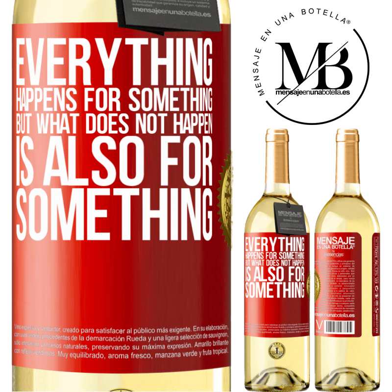 24,95 € Free Shipping | White Wine WHITE Edition Everything happens for something, but what does not happen, is also for something Red Label. Customizable label Young wine Harvest 2020 Verdejo