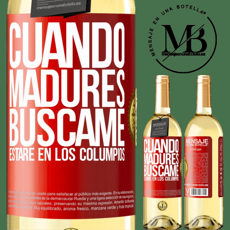 24,95 € Envío gratis | Vino Blanco Edición WHITE Cuando madures búscame. Estaré en los columpios Etiqueta Roja. Etiqueta personalizable Vino joven Cosecha 2020 Verdejo